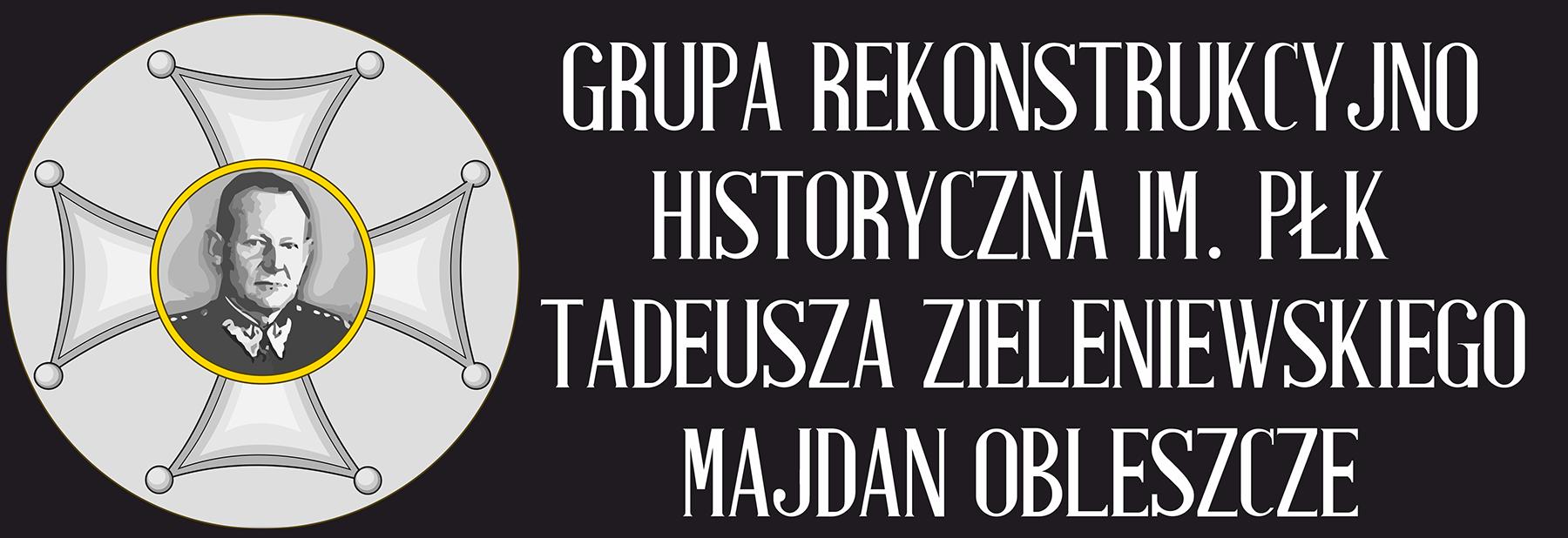 Grupa Rekonstrukcyjno Historyczna im. płk Tadeusza Zieleniewskiego